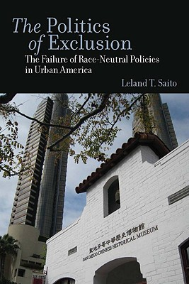 The Politics of Exclusion By Saito, Leland T.