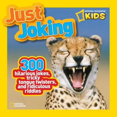 National Geographic Kids Just Joking By National Geographic Society (U. S.)