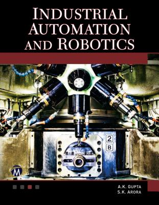 Industrial Automation and Robotics By Gupta, A. K.